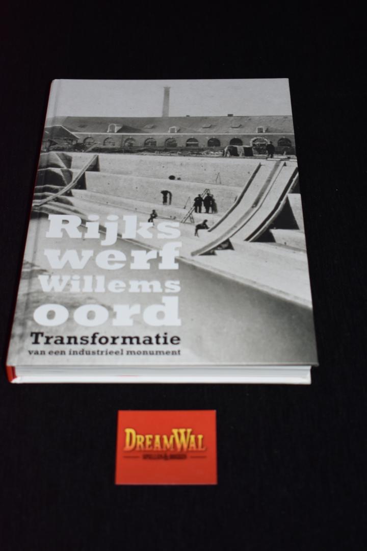 Rijkswerf Willemsoord / transformatie van een industreel monument