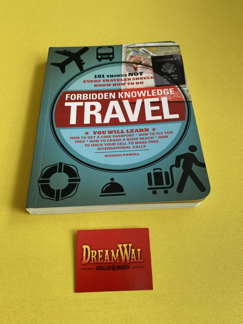 Forbidden Knowledge Travel / 101 Things Not Every Traveler Should Know How to Do
