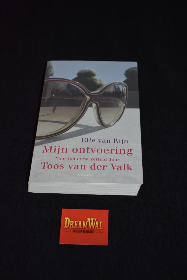 Mijn ontvoering voor het eerst verteld door Toos van der Valk / voor het eerst verteld door Toos van der Valk